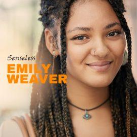 Emily Weaver. Senseless